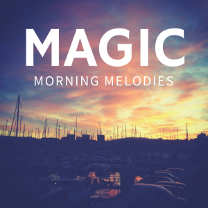 Magic Morning Melodies (Download)